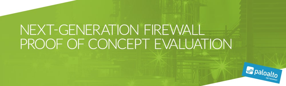 Next-Generation Firewall Proof of Concept Evaluation