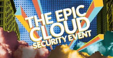 THE EPIC CLOUD SECURITY EVENT
