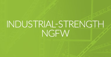 INDUSTRIAL STRENGTH NGFW